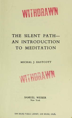 The silent path : an introduction to meditation by