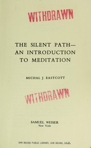 Cover of: The silent path : an introduction to meditation |