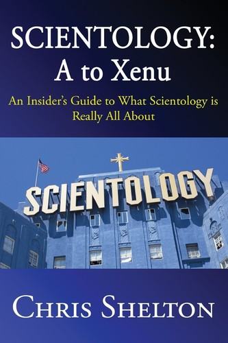 Scientology᛬ A to Xenu by Chris Shelton