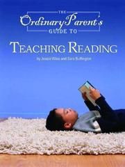 Cover of: The ordinary parent's guide to teaching reading | Jessie Wise, Sara Buffington