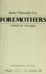 Cover of: Foremothers : women of the Bible |