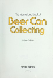 Cover of: International Book of Beer Can Collecting | Robert R. Dolphin