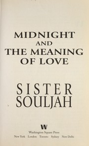 Cover of: Midnight and the meaning of love | Sister Souljah