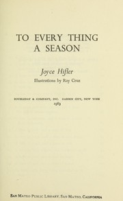 Cover of: To every thing a season | Joyce Hifler
