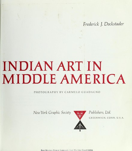 Indian art in Middle America by Frederick J. Dockstader