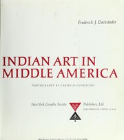 Cover of: Indian art in Middle America by Frederick J. Dockstader