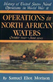 Cover of: Operations in North African waters, October 1942-June 1943 by Samuel Eliot Morison