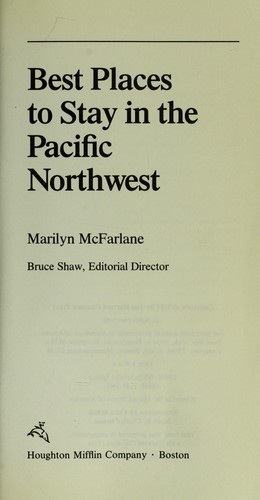 Best Places to Stay In the Pnw (Best Places to Stay in the Pacific Northwest) by Marilyn Mcfarlane