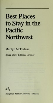 Cover of: Best Places to Stay In the Pnw (Best Places to Stay in the Pacific Northwest) | Marilyn Mcfarlane