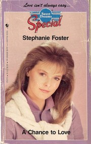 Cover of: A chance to love | Stephanie Foster