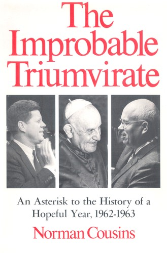 The improbable triumvirate by Norman Cousins