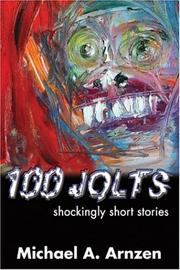 Cover of: 100 Jolts by Michael A. Arnzen