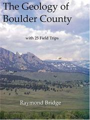 Cover of: The geology of Boulder County by Raymond Bridge