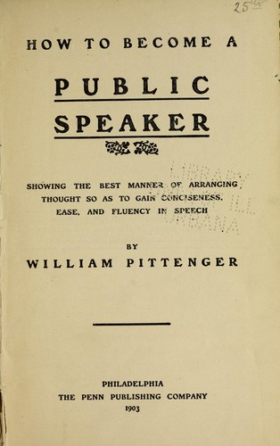 How to become a public speaker by William Pittenger
