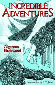 Cover of: Incredible Adventures (Lovecraft's Library) by Algernon Blackwood