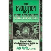 Cover of: The Evolution of a Creationist by Dr. Jobe Martin