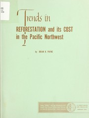 Cover of: Trends in reforestation and its cost in the Pacific Northwest by Brian R. Payne