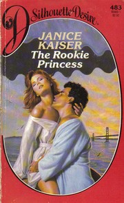 Cover of: The rookie princess by Janice Kaiser