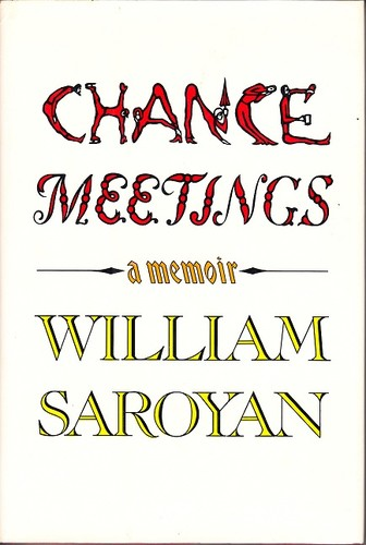 Chance meetings by William Saroyan