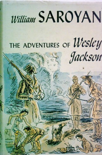 The adventures of Wesley Jackson by William Saroyan