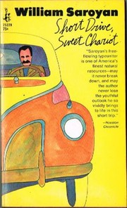 Cover of: Short drive, sweet chariot | William Saroyan