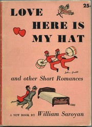 Cover of: Love, here is my hat | William Saroyan