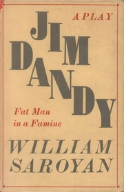 Cover of: Jim Dandy, fat man in a famine | William Saroyan