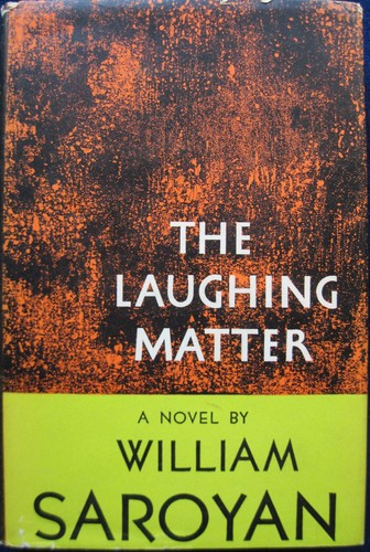 The laughing matter by William Saroyan