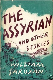 Cover of: The Assyrian, and other stories | William Saroyan