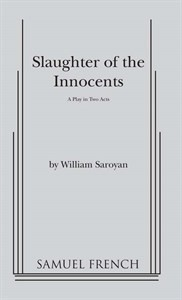 The slaughter of the innocents by William Saroyan