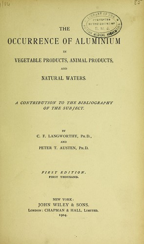The occurence of aluminium in vegetable products, animal products, and natural waters by Charles Ford Langworthy