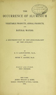 Cover of: The occurence of aluminium in vegetable products, animal products, and natural waters | Charles Ford Langworthy