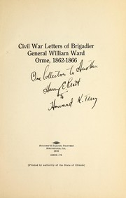 Cover of: Civil War letters of Brigadier General William Ward Orme, 1862-1866 by William Ward Orme