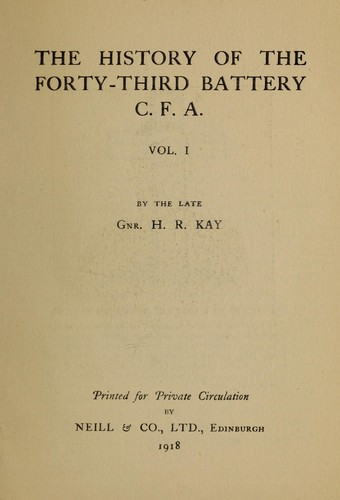 The story of the forty-third battey, C.F.A by Hugh R. Kay