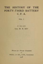 Cover of: The story of the forty-third battey, C.F.A by Hugh R. Kay
