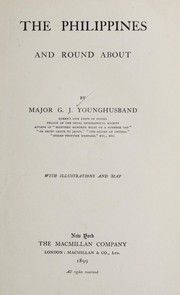Cover of: The Philippines and round about | G. J. Younghusband