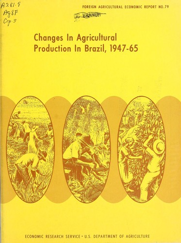 Changes in agricultural production in Brazil, 1947-65 by Louis F. Herrmann