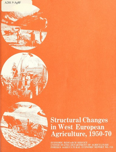 Structural changes in West European agriculture, 1950-70 by Cynthia Ann Breitenlohner