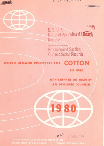 World demand prospects for cotton in 1980 with emphasis on trade by less developed countries by Richard S. Magleby