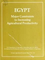 Cover of: Egypt, major constraints to increasing agricultural productivity | Egyptian-U.S. Agricultural Sector Assessment Team.