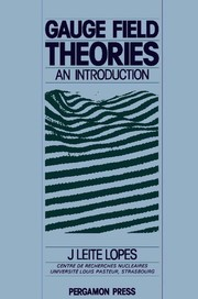 Cover of: Gauge field theories | J. Leite Lopes
