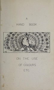 Cover of: A handbook for painters and art students on the character and use of colours by William J. Muckley