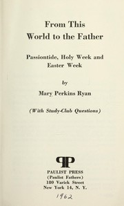 Cover of: From this world to the Father | Mary Perkins Ryan