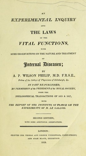 An experimental inquiry into the laws of the vital functions by Alexander Philip Wilson Philip
