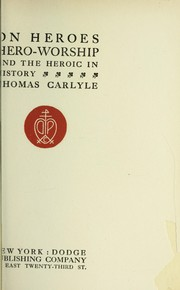 Cover of: On heroes, hero-worship, and the heroic in history | Thomas Carlyle