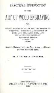 Cover of: Practical instruction in the art of wood engraving | Emerson, William A.