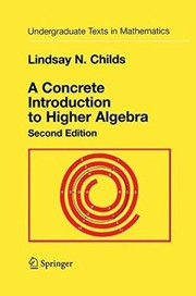 Cover of: A concrete introduction to higher algebra | Lindsay Childs