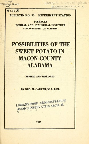 Possibilities of the sweet potato in Macon County, Alabama by George Washington Carver