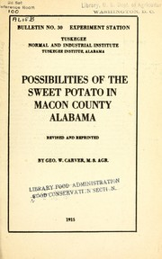 Cover of: Possibilities of the sweet potato in Macon County, Alabama | George Washington Carver