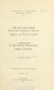 Cover of: The old Bay road from Saltonstall's Brook and Samuel Appleton's farm by Thomas Franklin Waters